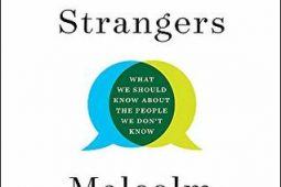 Gladwell Strikes Again: Talking to a Strangers